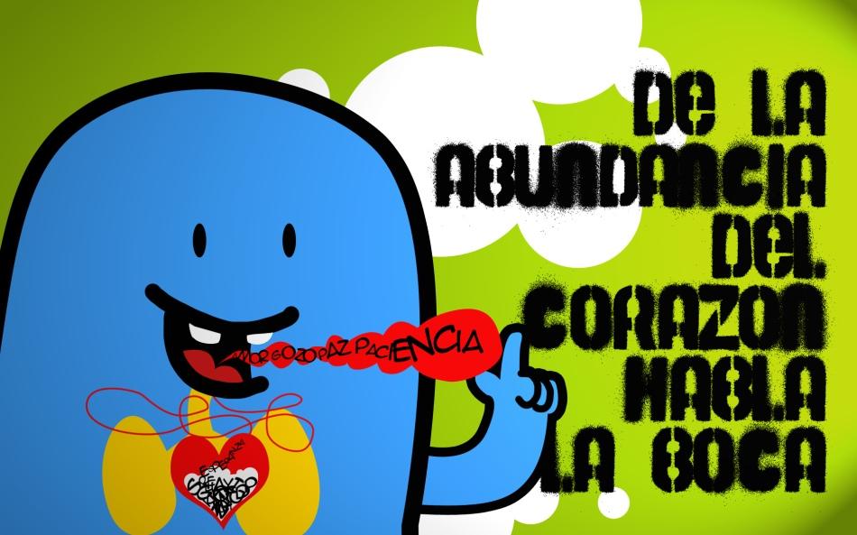 Wallpaper #6 De la abundancia del Corazon habla la boca!