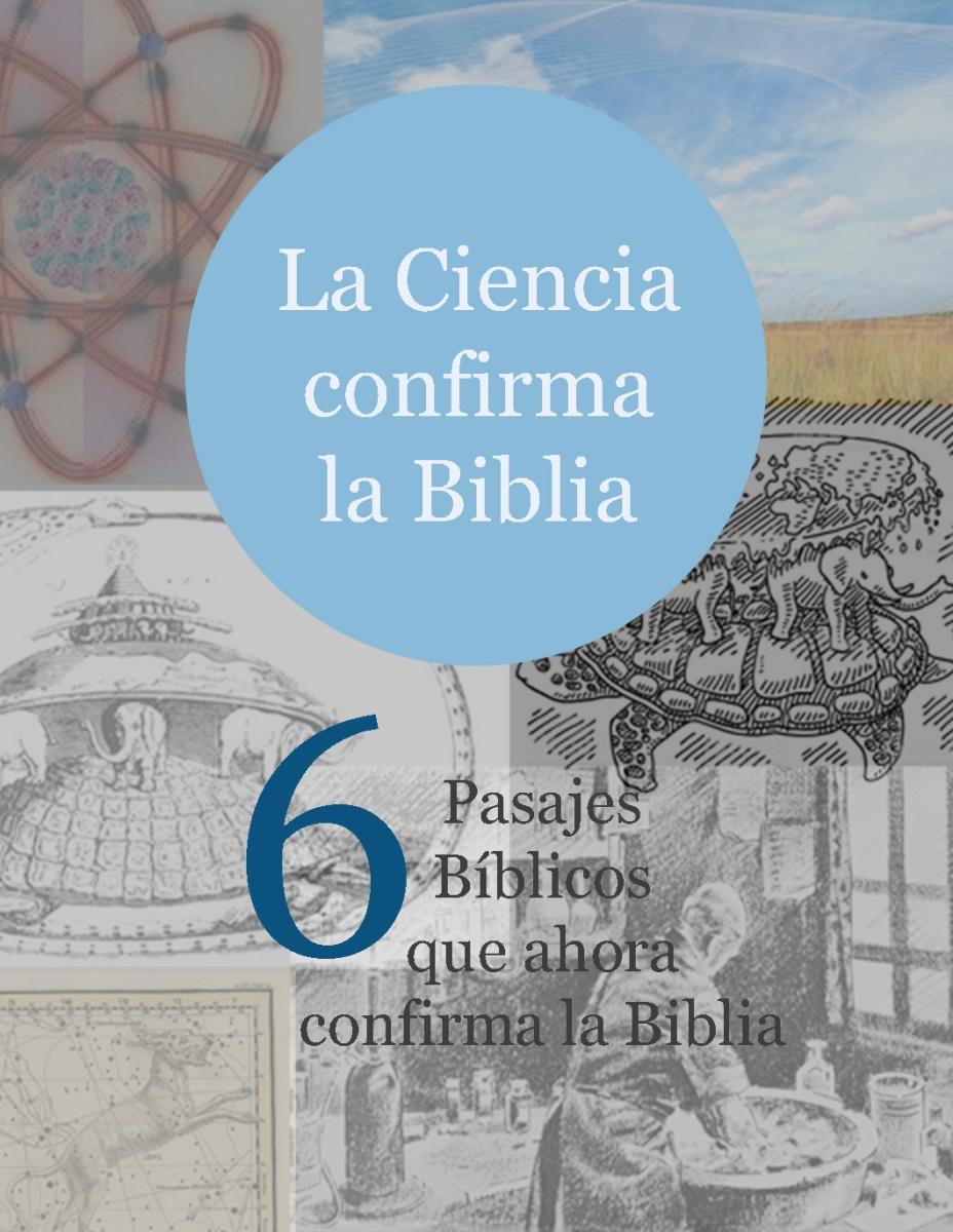 6 Pasajes de la Biblia que confirma la ciencia ahora.
