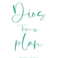 Dios tiene un plan.